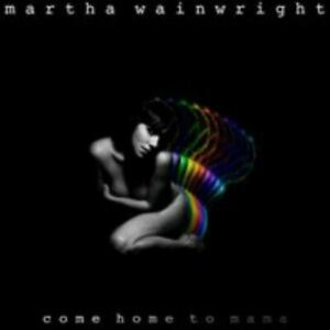 MARTHA WAINWRIGHT come home to mama (CD, album, Deluxe Edition) folk, indie rock