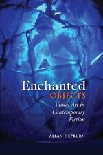 Enchanted Objects Visual Art in Contemporary Fiction 9781442641006