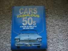 CARS OF THE FABULOUS 50s A DECADE OF HIGH STYLE AND GOOD TIMES JAMES M FLAMMANG
