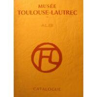 CATALOGUE Musée Toulouse-Lautrec ALBI 1973 Palais de la Berbie