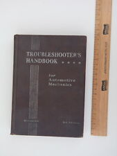 1942 TROUBLESHOOTER'S HANDBOOK FOR AUTOMOTIVE MECHANICS 3RD EDITION C T SCHAEFER