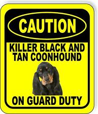 Caution Killer Black And Tan Coonhound On Guard Duty Aluminum Composite Sign