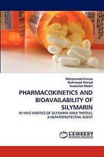 PHARMACOKINETICS AND BIOAVAILABILITY OF SILYMARIN: IN-VIVO KINETICS OF SILYMARIN