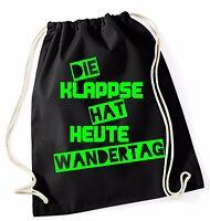 Die Klappse hat heute Wandertag Turnbeutel Jute Tasche Handtasche Schultasche