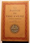 CHINE/LA PASSION DE YANG KWE FEI/FAVORITE IMPERIALE/SOULIE DE MORANT/PIAZZA/1924