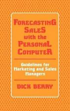 Forecasting Sales with the Personal Computer: Guidelines for Marketing and Sales