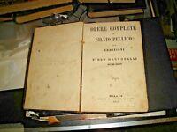 OPERE COMPLETE di S. PELLICO - LIBRERIA DI DANTE MILANO 1861