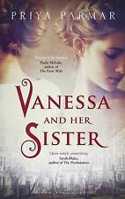 Vanessa and Her Sister by Priya Parmar (Hardback, 2015) SIGNED FIRST EDITION