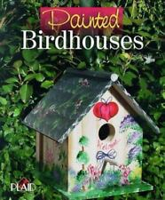 Painted Birdhouses by Plaid Enterprises Staff (1998, Hardcover)