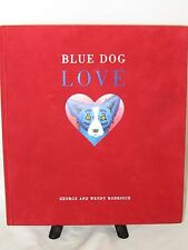 Blue Dog Love by Wendy Rodrigue and George Rodrigue (2001, Hardcover) 1st Print