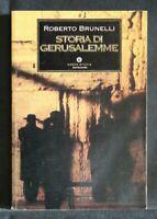 STORIA DI GERUSALEMME. Roberto Brunelli. Mondadori.