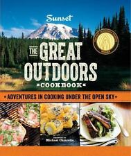 Sunset The Great Outdoors Cookbook: Adventures in Cooking Under the Open Sky by