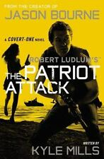 Robert Ludlum's (TM) The Patriot Attack (Covert-One series) - Acceptable - Mills