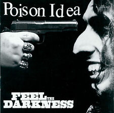 Poison Idea - Feel The Darkness CD UK Edition Discharge Black Flag Cro Mags SSD
