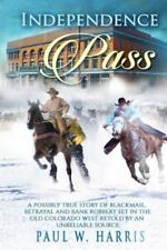 Independence Pass: A possibly true story of blackmail, betrayal and-ExLibrary