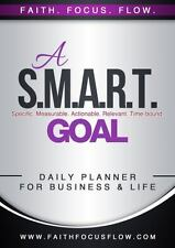 A S. M. A. R. T. Goal Planner for Life and Business : 30 Day Planner by Tasha...