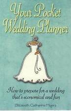 Your Pocket Wedding Planner: How to Prepare for a Wedding That's Economical and