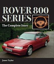 Rover 800 Series: The Complete Story by James Taylor (Hardback, 2016)