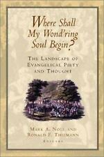 Where Shall My Wond'Ring Soul Begin? : The Landscape of Evangelical Piety and...