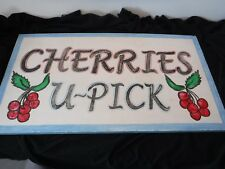 Vintage Style~CHERRIES U~PICK~Wood Sign~Cherry~Hand Painted~Signed by Artist!