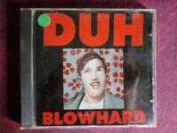 DUH - BLOWHARD. CD.