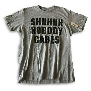 Univibe Mens T Shirt L Nobody Cares Funny Grey Graphic SS Crew Neck XL