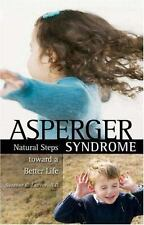 Asperger Syndrome: Natural Steps Toward a Better Life for You or Your-ExLibrary