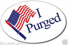 "I Purged Election Year Movie Sticker Glossy Vinyl 3.5""X2.5"" Oval Laminated Decal"