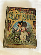 """the GOLDEN GIFT Book"" Pretty Pictures Poems Stories Children 1887 BEAUTIFUL"