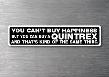 Cant buy happiness buy a Quintrex sticker quality 7yr vinyl water & fade proof