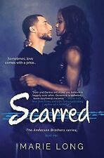 Scarred : The Anderson Brothers Series, Book 1 by Marie Long (2015, Paperback)