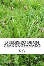 O Segredo de Um Grande Gramado by S. G (2016, Paperback)