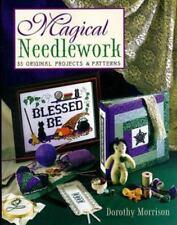 Magical Needlework by Dorothy Morrison (2002, Paperback)