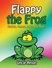 Fun Time Series for Beginning Readers: Flappy the Frog : Stories, Games,...