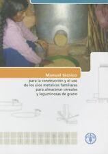 Manual Técnico Para la Construcción y el Uso de Los Silos Metálicos Familiares P