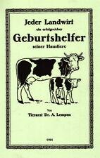 Kuh Kalb Pferde Fohlen Stuten / Jeder Landwirt ein erfolgreicher Geburtshelfer!!