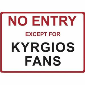 """Metal Sign - """"NO ENTRY EXCEPT FOR KYRGIOS FANS"""" Nick"""