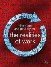 The Realities of Work - Blyton, Paul, Noon, Mike  Very Good
