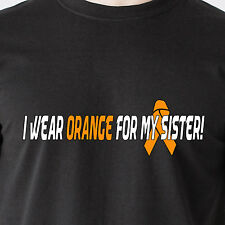 I wear orange for my Sister! Fight Cancer 25% Donation to Leukemia Funny T-Shirt