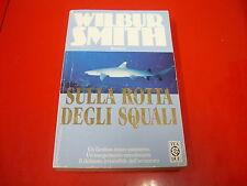WILBUR SMITH-SULLA ROTTA DEGLI SQUALI-TEA DUE-1998