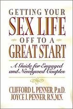 Getting Your Sex Life Off to a Great Start: A Guide for Engaged and Newlywed Cou
