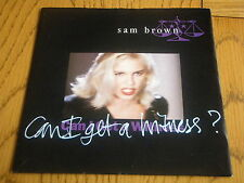 """SAM BROWN - CAN I GET A WITNESS    7"""" VINYL PS"""
