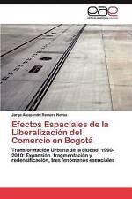Efectos Espaciales de la Liberalización del Comercio en Bogotá: Transformació