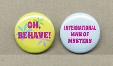 """Austin Powers Oh Behave! & Int'l Man of Mystery Buttons 1.25"""" Mike Myers Repro"""