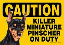 "Killer Miniature Pinscher on Duty Dog Sign - 5"" x 7"""