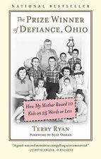 The Prize Winner of Defiance, Ohio : How My Mother Raised 10 Kids on 25 Words...