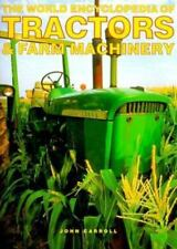 World Encyclopedia of Tractors and Other Farm Machinery by John Carroll and.