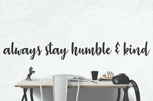Stay Humble  INSPIRATIONAL MOTIVATIONAL Wall Decal Art Quote Home Office Decor