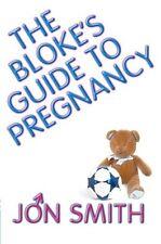 The Blokes Guide To Pregnancy,Jon Smith