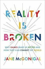 Reality Is Broken: Why Games Make Us Better and How They Can Change the World b